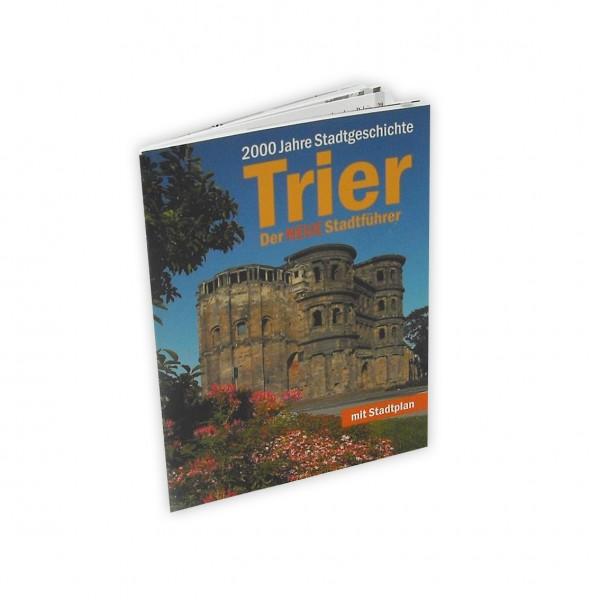 Trier 2000 Jahre Stadtgeschichte - Stadtführer