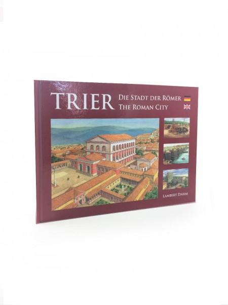 Trier – Die Stadt der Römer